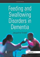 Feeding and Swallowing Disorders in Dementia (Speechmark Practical Therapy Resource)