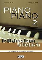 Piano Piano 2 mittelschwer: Die 100 schoensten Melodien von Klassik bis Pop. Fuer Klavier - mittelschwer arrangiert.