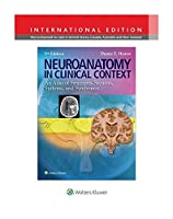 Neuroanatomy in Clinical Context: An Atlas of Structures, Sections, Systems, and Syndromes, International Edition