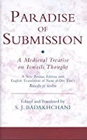 The Paradise Of Submission: A Medieval Treatise On Ismaili Thought: A New Persian kEdition And English Translation Of Nasir al-Din Tusi's Rawda-ya taslim (Ismaili Texts and Translations)