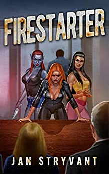 Firestarter (The Valens Legacy Book 15) by [Stryvant, Jan]