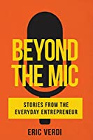 Beyond the MIC: Stories from the Everyday Entrepreneur