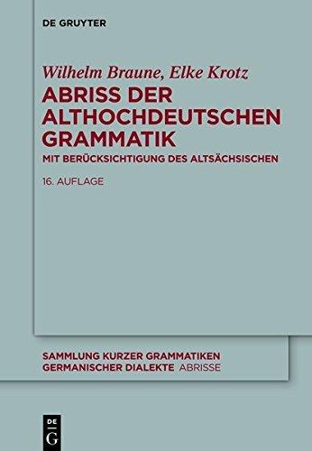 Abriss der althochdeutschen Grammatik: Mit Berücksichtigung des Altsächsischen (Sammlung kurzer Grammatiken germanischer Dialekte. C: Abrisse)