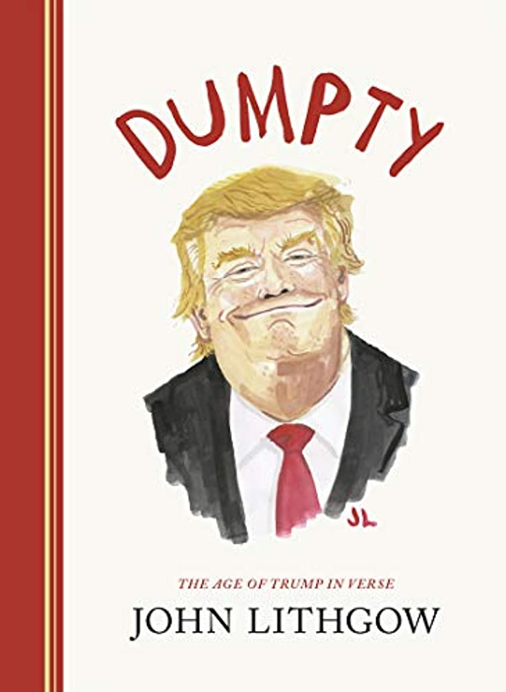 Dumpty: The Age of Trump in Verse (English Edition)