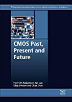 CMOS Past, Present and Future (Woodhead Publishing Series in Electronic and Optical Materials)