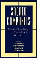 Sacred Companies: Organizational Aspects of Religion and Religious Aspects of Organizations (Religion in America)【洋書】 [並行輸入品]