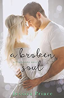 A Broken Soul (The Pembrooke Series Book 3) by [Prince, Jessica]