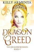 Dragon Greed (Dragonfire Series)