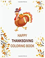 Happy thanksgiving coloring book: Thanksgiving coloring books for toddlers