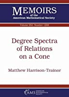 Degree Spectra of Relations on a Cone (Memoirs of the American Mathematical Society)