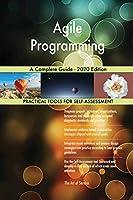 Agile Programming A Complete Guide - 2020 Edition