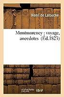 Montmorency: Voyage, Anecdotes (Histoire)