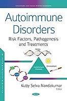 Autoimmune Disorders (Risk Factors, Pathogenesis and Treatments)