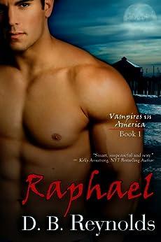 Raphael (Vampires in America Book 1) by [Reynolds, D. B.]