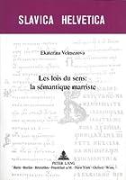 Les Lois Du Sens: La Sémantique Marriste (Slavica Helvetica)