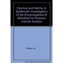 """Cosmos and Karma: A Systematic Investigation of the """"Encyclopaedia of Abhidharma"""" (Russian oriental studies)"""