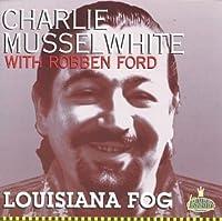 Louisiana Fog by Charlie Musselwhite