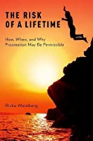 The Risk of a Lifetime: How, When, and Why Procreation May Be Permissible