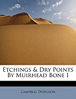 Etchings & Dry Points by Muirhead Bone I