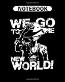 Notebook: one piece monkey d luffy we go to the new world m  College Ruled - 50 sheets, 100 pages - 8 x 10 inches