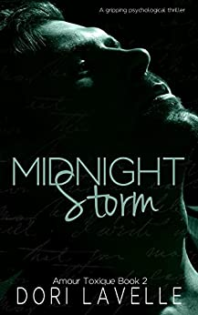 Midnight Storm (Amour Toxique Book 2) by [Lavelle, Dori]