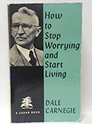 How to Stop Worrying and Start Living (Cedar Books)