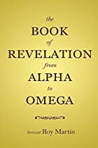 The Book of Revelation from Alpha to Omega (English Edition)