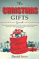 THE CHRISTMAS GIFTS GUIDE: How to pick out the perfect gift for friends and family with ease and stress-free. Organization, budget, special tips and plenty of ideas to make a great impression