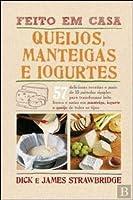 Queijos, Manteigas e Iogurtes - Feito em Casa
