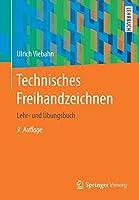 Technisches Freihandzeichnen: Lehr- und Uebungsbuch