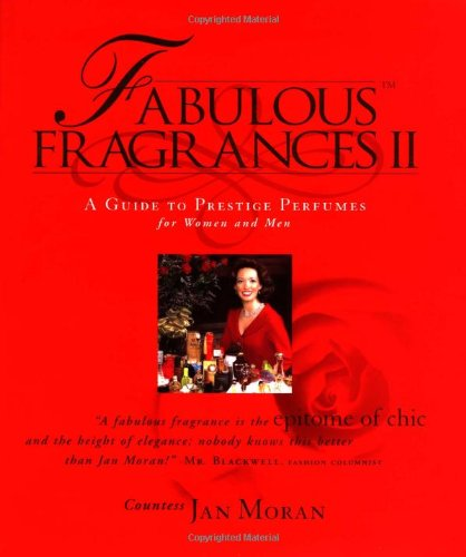 Download Fabulous Fragrances II: A Guide to Prestige Perfumes for Women and Men 0963906542