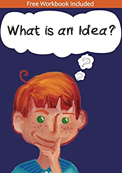What Is An Idea - a children's poetry book that takes them on a journey of self-discovery, instilling self-belief and self-esteem in every child by [Nunan, Holly]