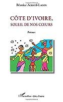 Côte d'Ivoire, soleil de nos coeurs: Poèmes