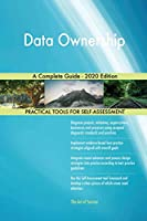 Data Ownership A Complete Guide - 2020 Edition