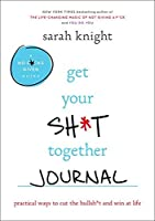 Get Your Sh*t Together Journal: Practical Ways to Cut the Bullsh*t and Win at Life [並行輸入品]