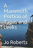 A Mammoth Portion of Tapas and Leeks (Travel Tales of a Woolly Mammoth)