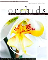 Royal Horticultural Society Orchids: A Practical Guide to the Exciting World of Orchids