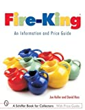 Fire-king: An Information And Price Guide (Schiffer Book for Collectors with Price Guide) 画像