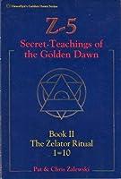 Z-5 Secret Teachings of the Golden Dawn Book II: The Zelator Ritual (Llewellyn's Golden Dawn Series)