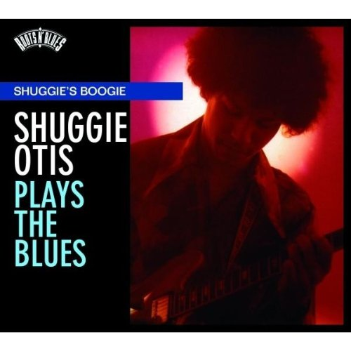Roots 'N Blues - Shuggie's Boogie: Shuggie Otis Plays The Blues