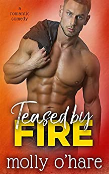 Teased by Fire by [O'Hare, Molly]