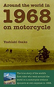 Around the world in 1968 on motorcycle (English Edition)