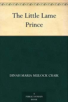 The Little Lame Prince by [Craik, Dinah Maria Mulock]