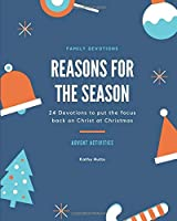 Reasons for the Season: 24 Devotions to put the focus back on Christ at Christmas