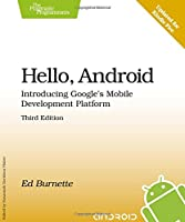 Hello, Android: Introducing Google's Mobile Development Platform (Pragmatic Programmers)