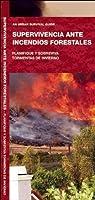 Supervivencia Ante Incendios Forestales: Planifique y Sobreviva Tormentas de Invierno (Urban Survival Series)