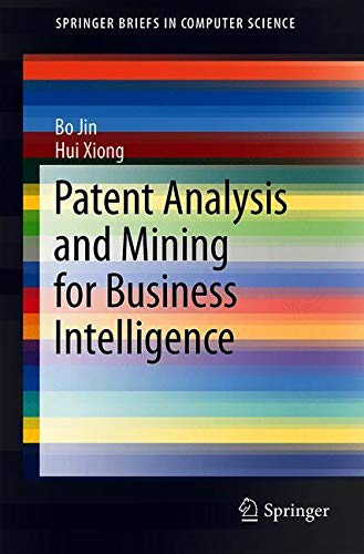 Patent Analysis and Mining for Business Intelligen...