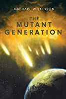 The Mutant Generation