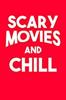 """Scary Movies and Chill: 6"""" x 9"""" Softcover Paperback Notebook Lined Ruled   Organizer   Planner"""