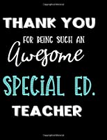 Thank You Being Such An Awesome Special Ed. Teacher